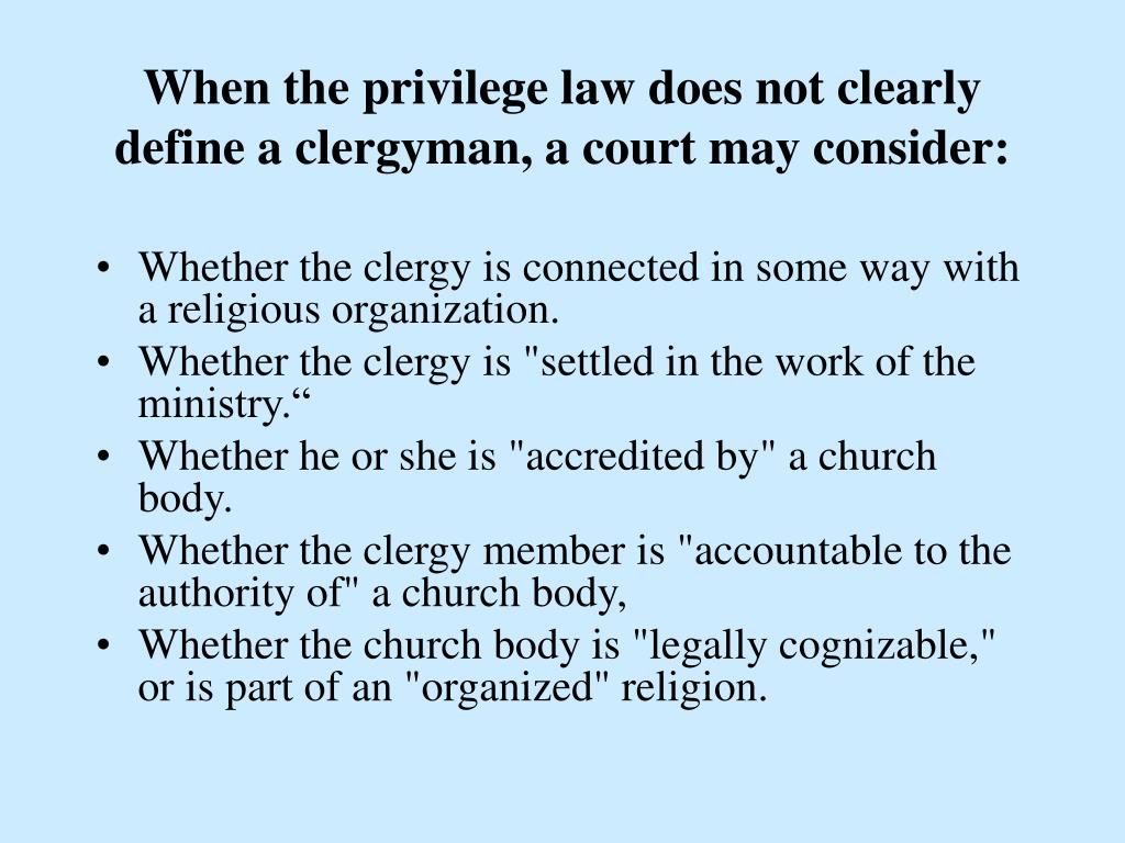 When the privilege law does not clearly define a clergyman, a court may consider: