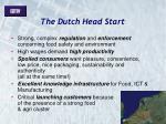 the dutch head start