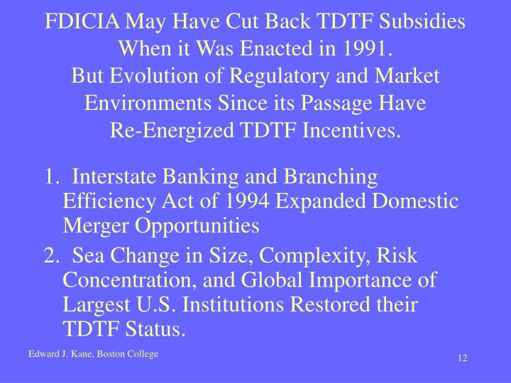 FDICIA May Have Cut Back TDTF Subsidies When it Was Enacted in 1991.
