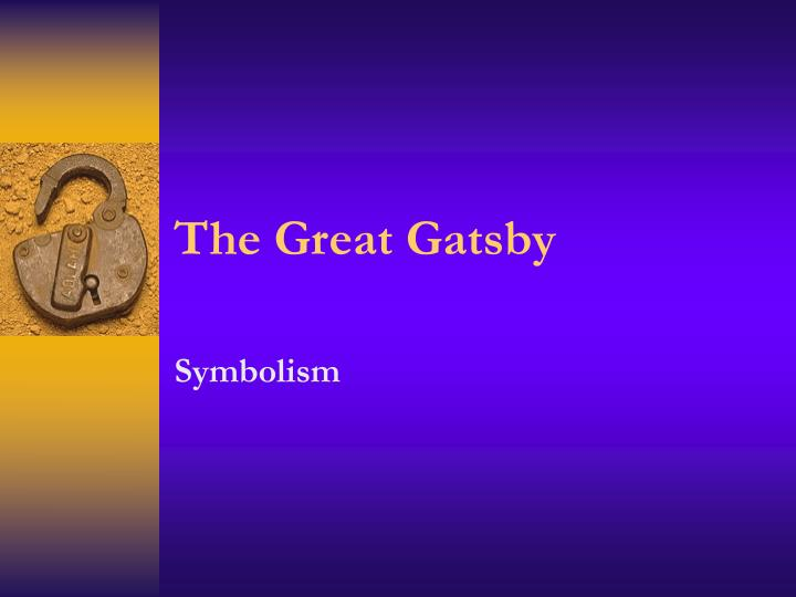 the symbolism of wealth in the great gatsby by f scott fitzgerald