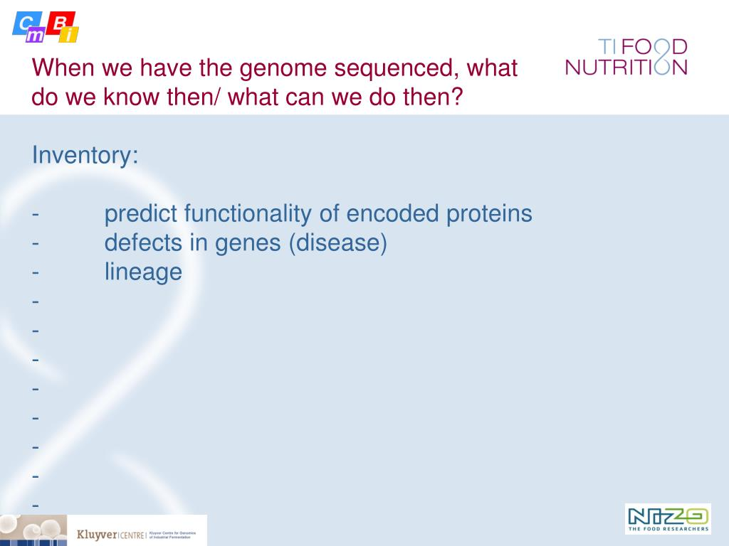 When we have the genome sequenced, what do we know then/ what can we do then?