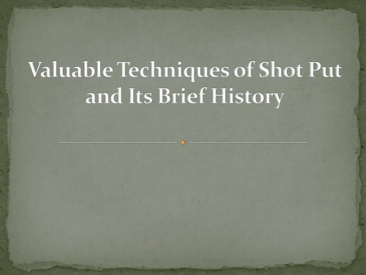 valuable techniques of shot put and its brief history n.