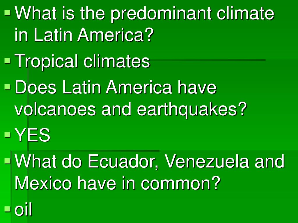 What is the predominant climate in Latin America?