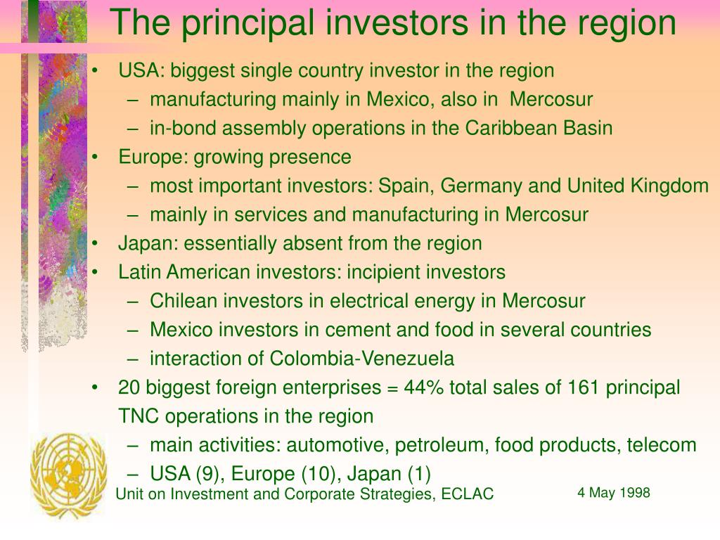 The principal investors in the region