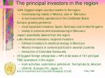 the principal investors in the region