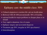 epilepsy care the middle class 50