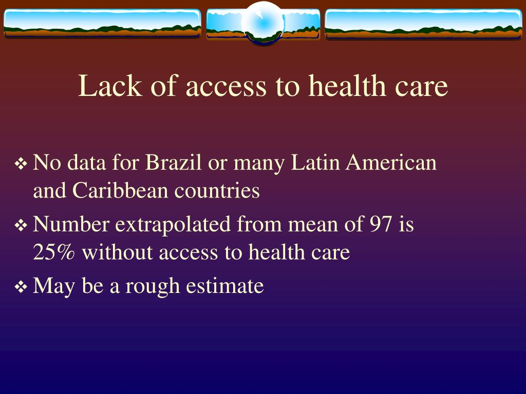 Lack of access to health care