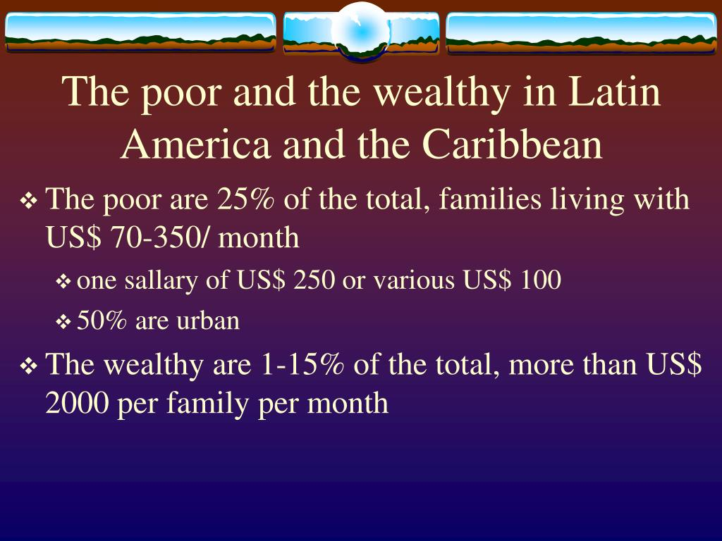 The poor and the wealthy in Latin America and the Caribbean