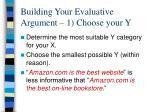 building your evaluative argument 1 choose your y