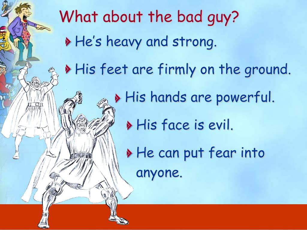 What about the bad guy?