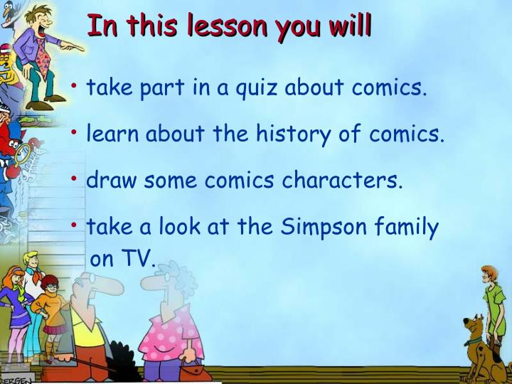 In this lesson you will