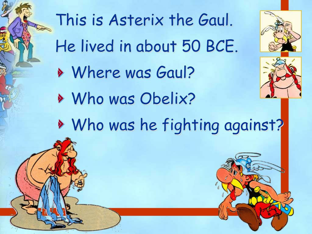This is Asterix the Gaul.