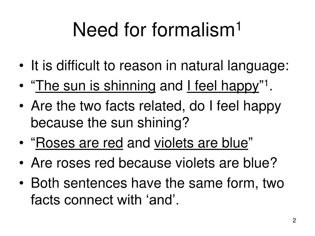 Need for formalism