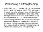 weakening strengthening