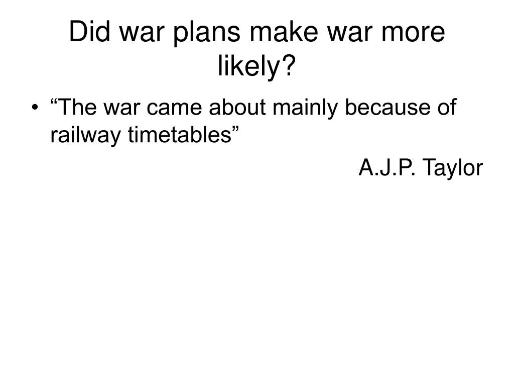 Did war plans make war more likely?