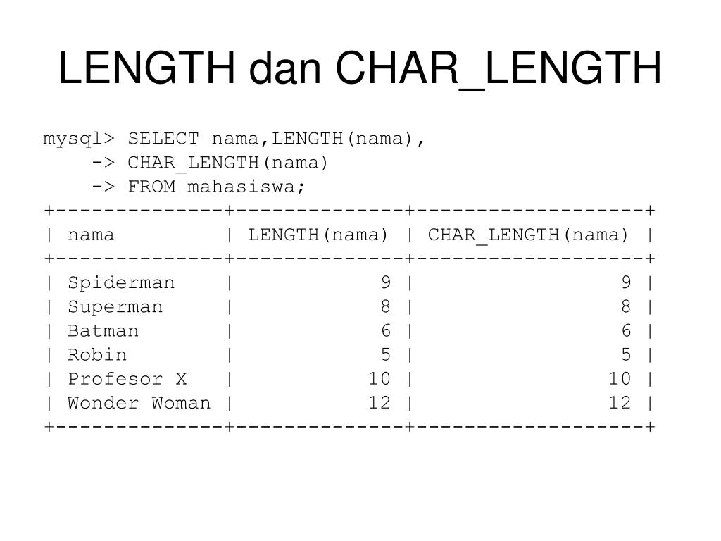 LENGTH dan CHAR_LENGTH