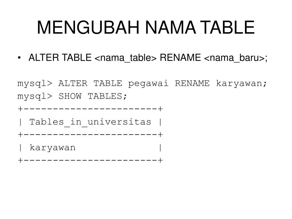 MENGUBAH NAMA TABLE