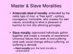 master slave moralities