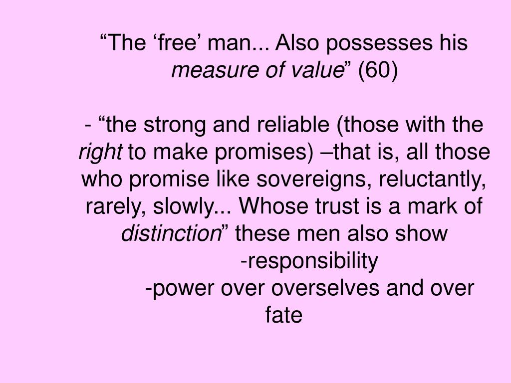 """""""The 'free' man... Also possesses his"""