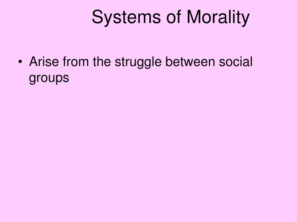 Systems of Morality