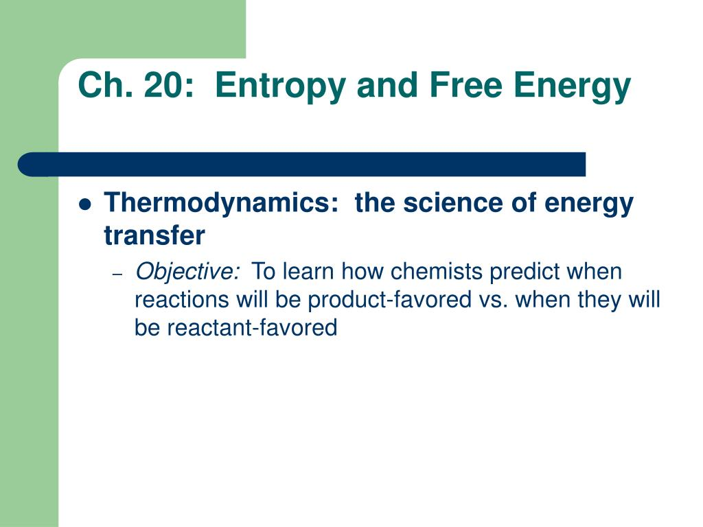 ch 20 entropy and free energy