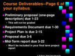 course deliverables page 6 of your syllabus
