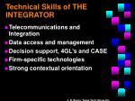 technical skills of the integrator