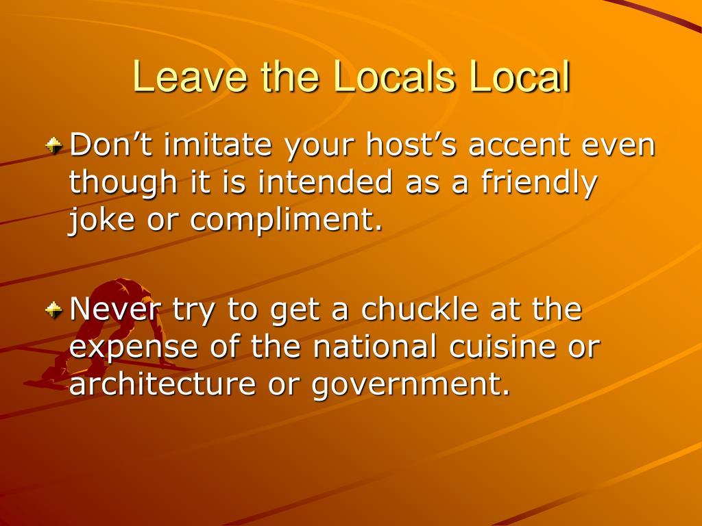 Leave the Locals Local