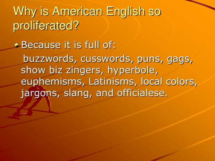 Why is american english so proliferated