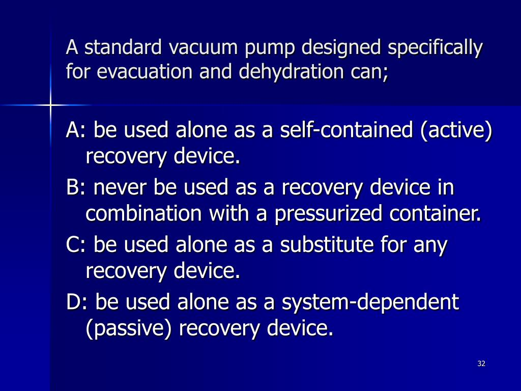 A standard vacuum pump designed specifically for evacuation and dehydration can;