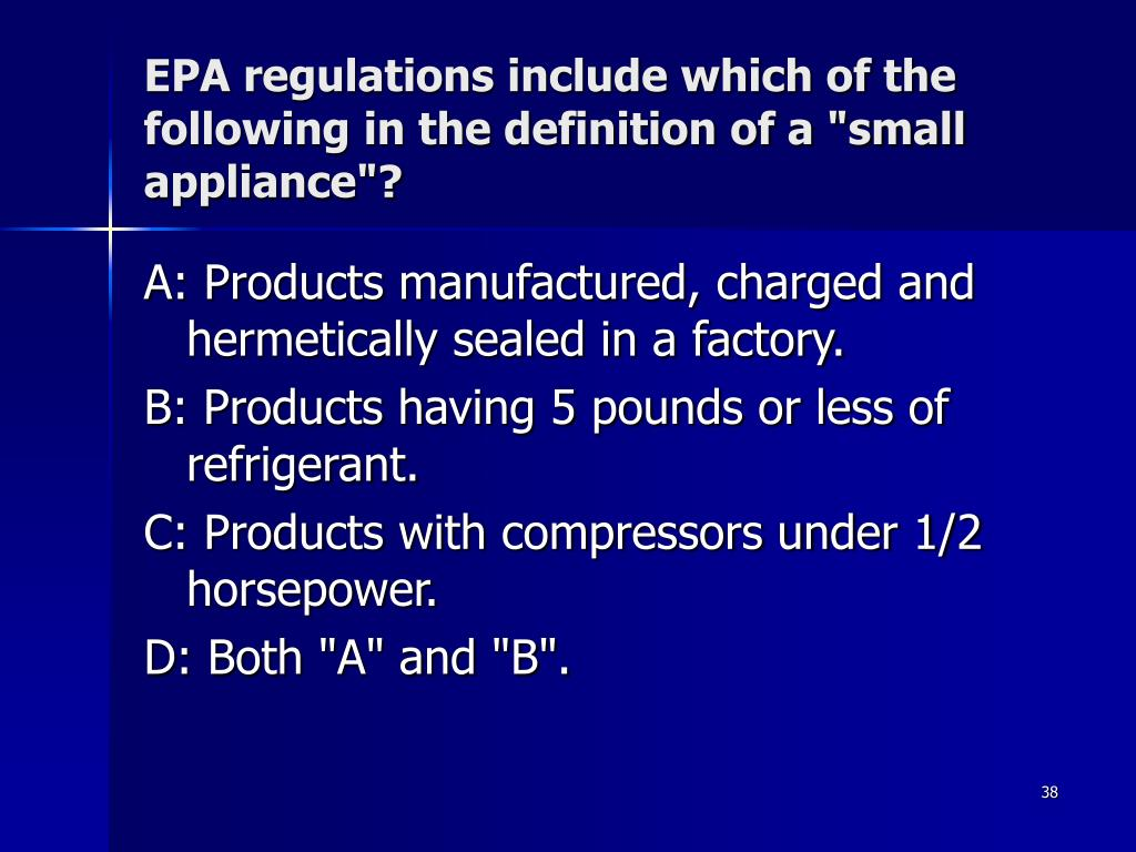 """EPA regulations include which of the following in the definition of a """"small appliance""""?"""