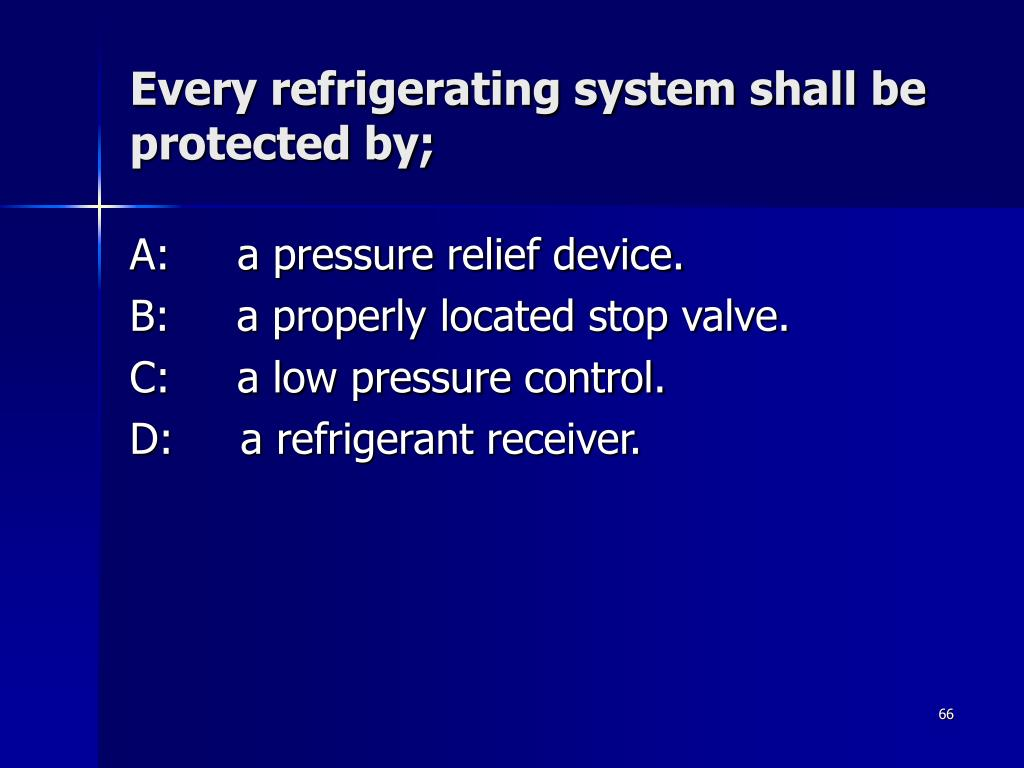 Every refrigerating system shall be protected by;