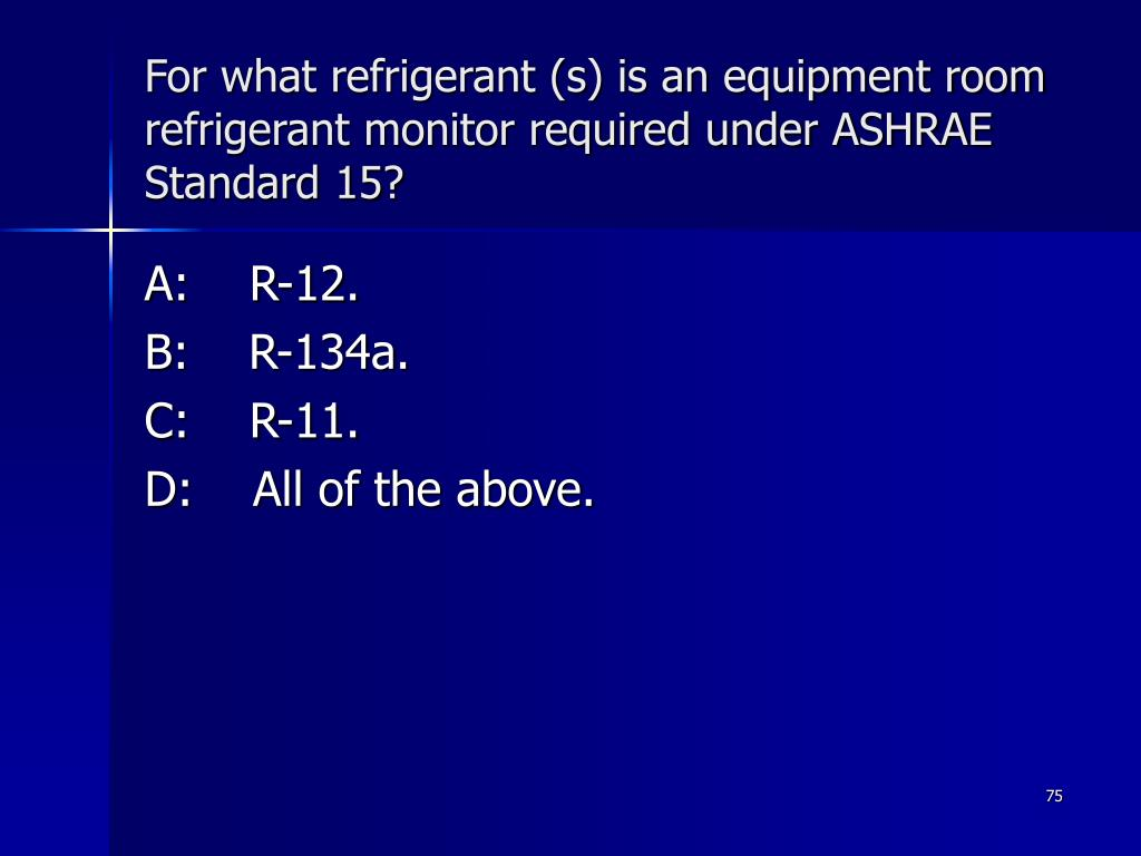 For what refrigerant (s) is an equipment room refrigerant monitor required under ASHRAE Standard 15?