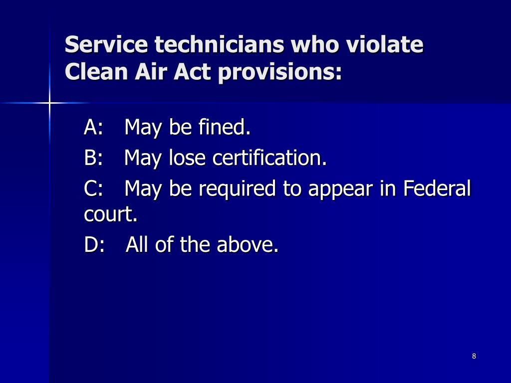 Service technicians who violate Clean Air Act provisions: