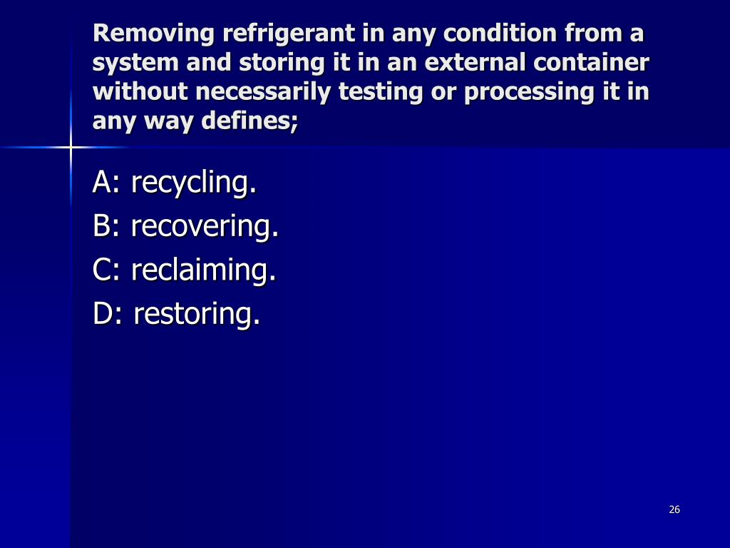 Removing refrigerant in any condition from a system and storing it in an external container without necessarily testing or processing it in any way defines;