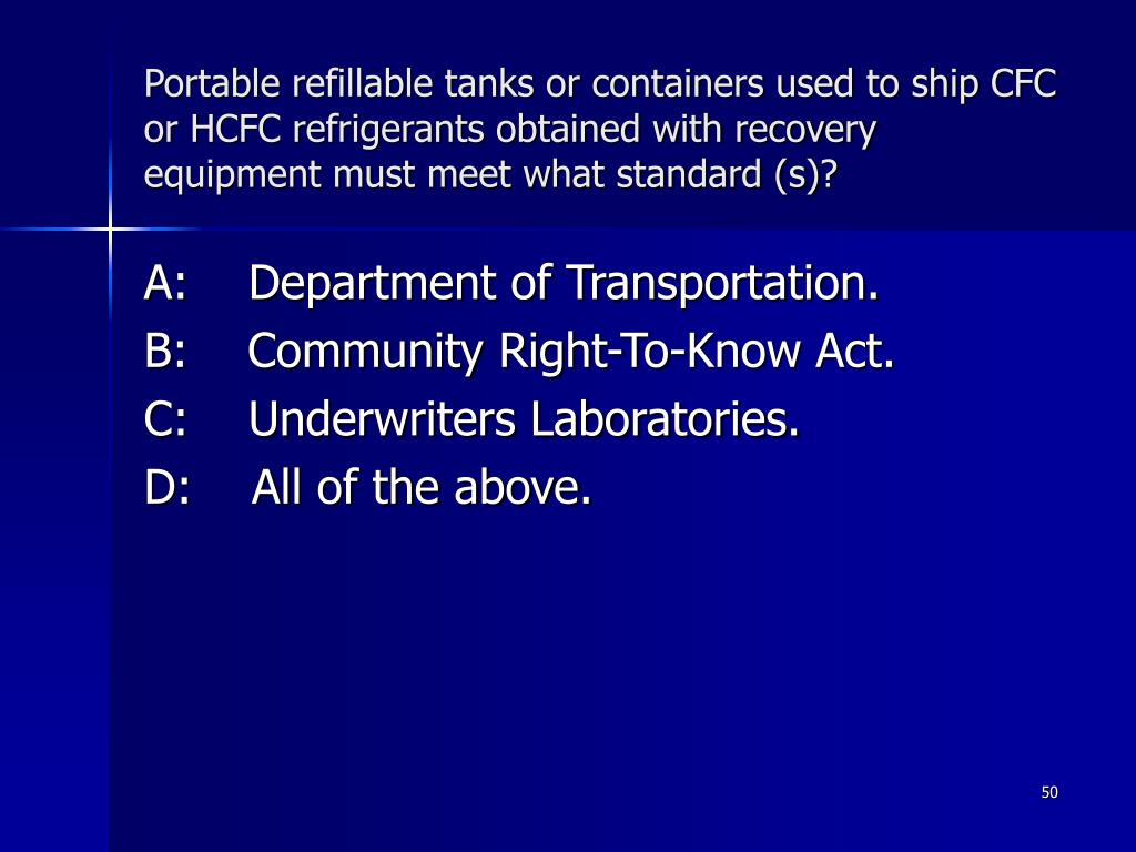 Portable refillable tanks or containers used to ship CFC or HCFC refrigerants obtained with recovery equipment must meet what standard (s)?