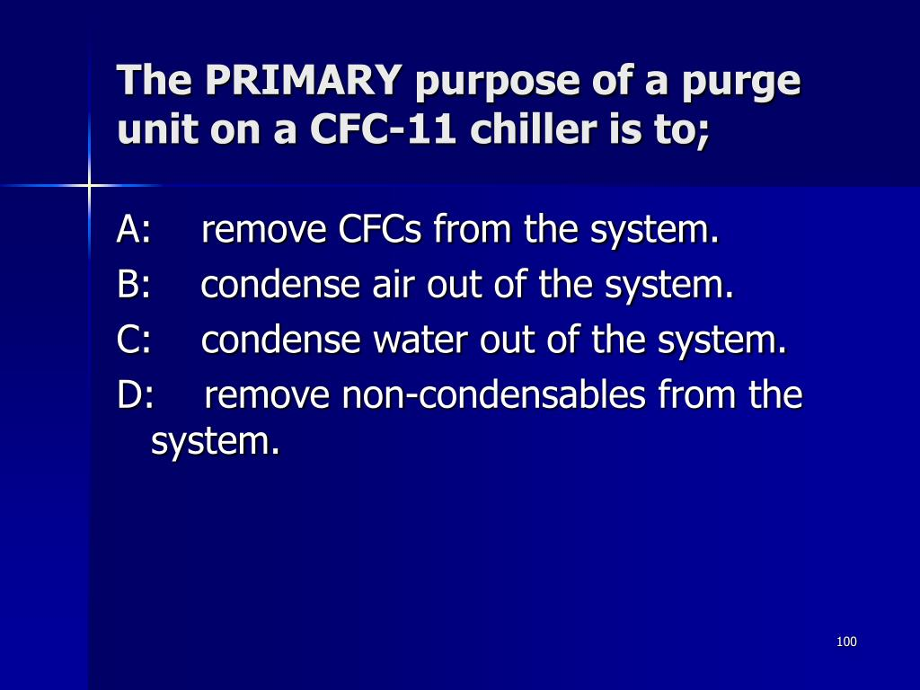 The PRIMARY purpose of a purge unit on a CFC-11 chiller is to;
