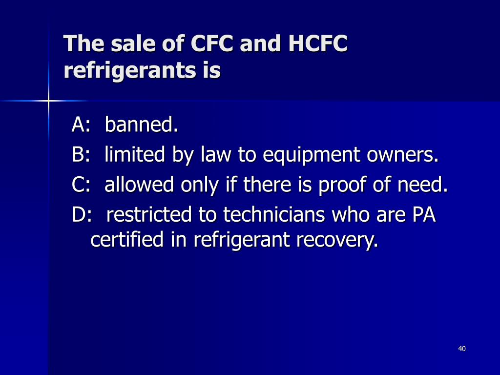 The sale of CFC and HCFC refrigerants is
