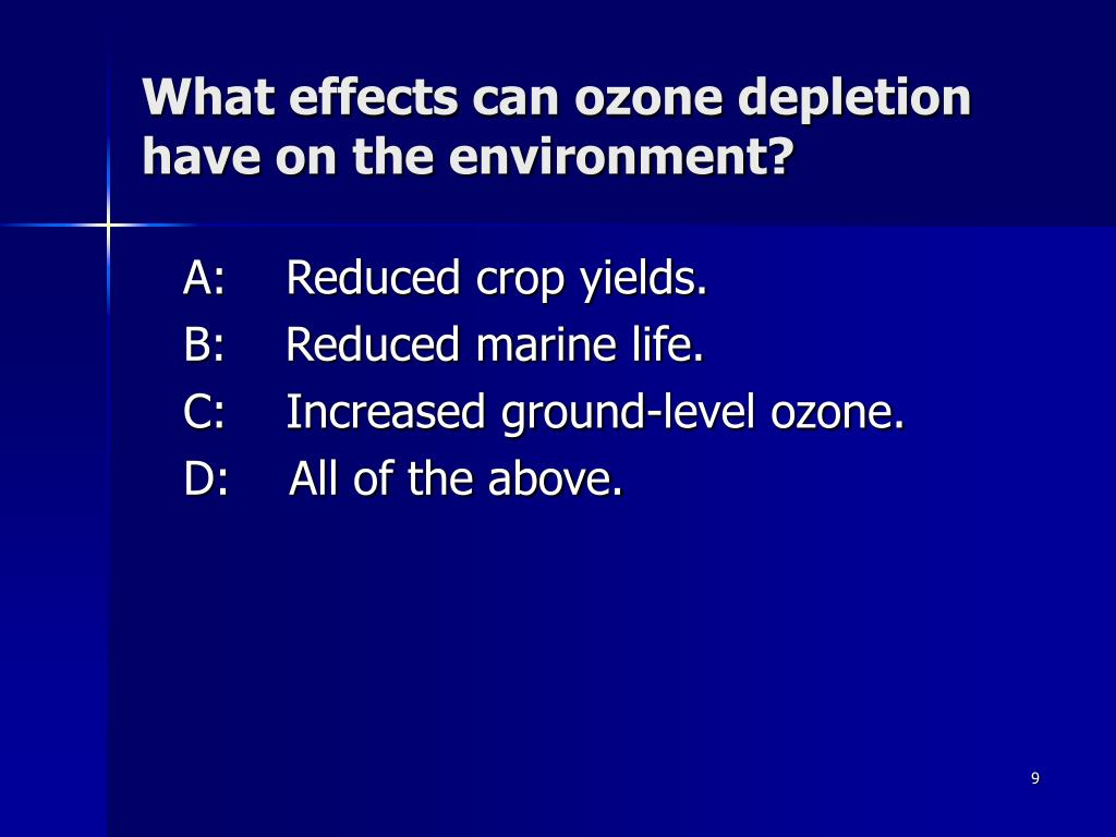 What effects can ozone depletion have on the environment?