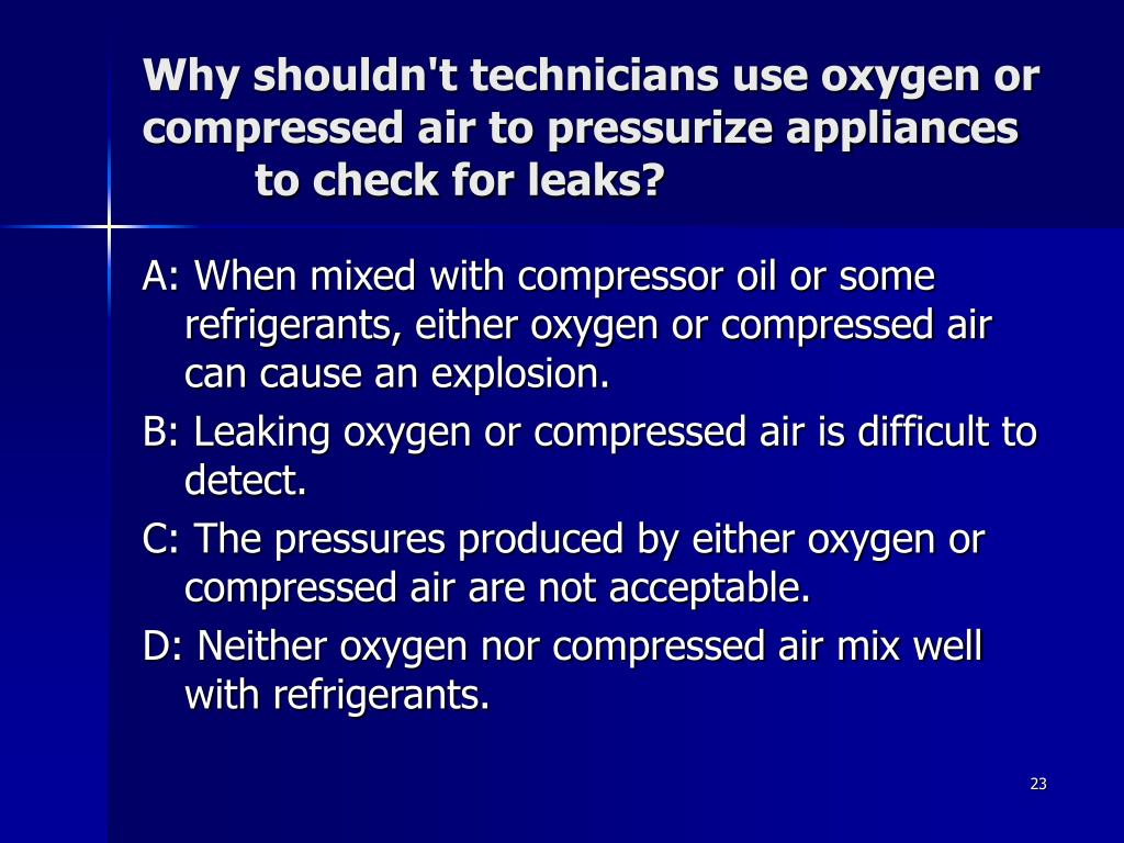 Why shouldn't technicians use oxygen or compressed air to pressurize appliances to check for leaks?