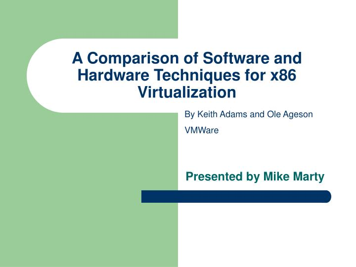 a comparison of software and hardware techniques for x86 virtualization n.