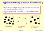 application filtering by erosion recontruction