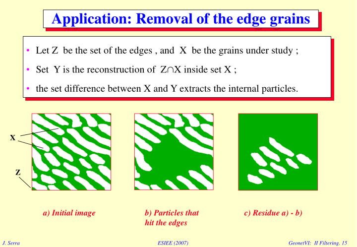 Application: Removal of the edge grains