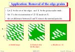 application removal of the edge grains