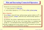 flat and increasing connected operators