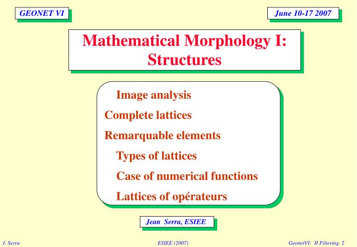 Mathematical morphology i structures