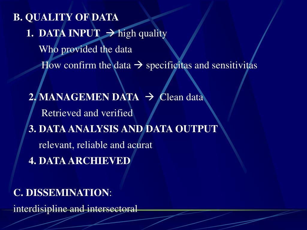 B. QUALITY OF DATA