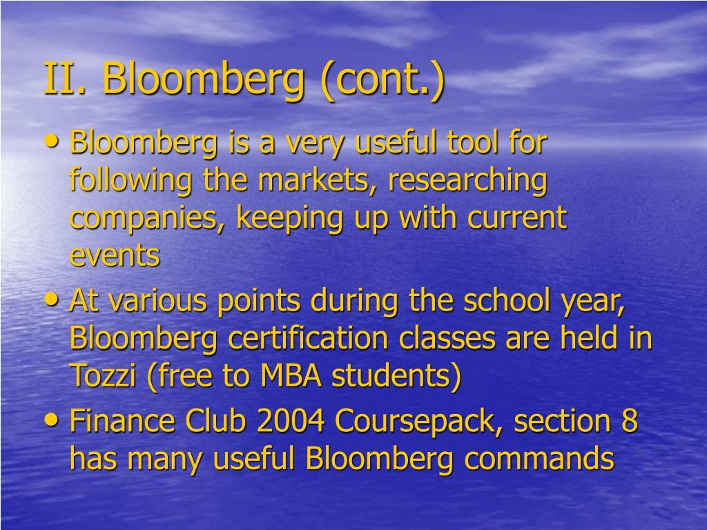 II. Bloomberg (cont.)