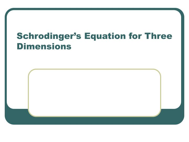 schrodinger s equation for three dimensions n.