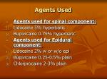 agents used